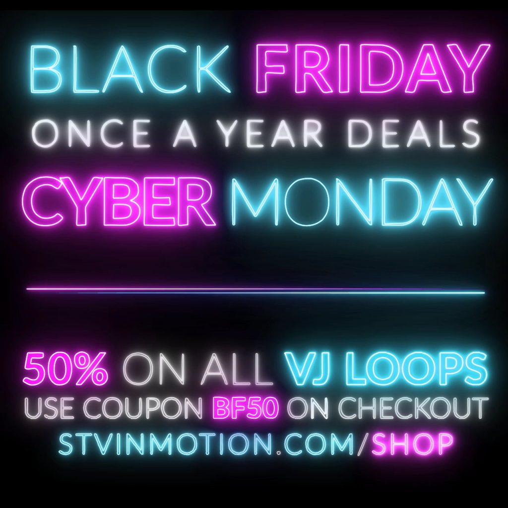 Black Friday to Cyber Monday super sale is ON with 50% Discount on our VJ Loop Packs
